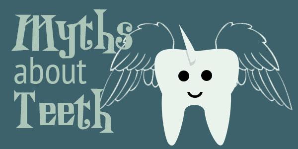 Myths About Teeth